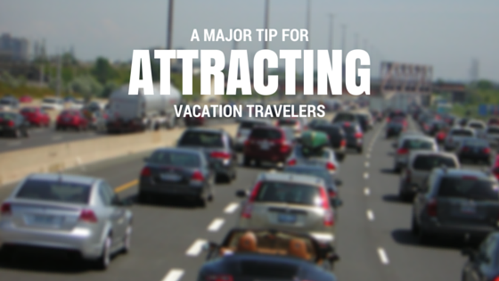 a major tip for attracting vacation travelers